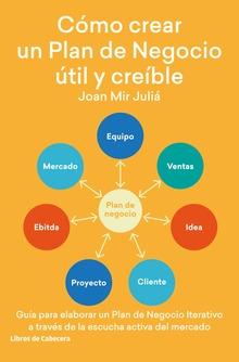 Cómo crear un plan de negocio útil y creíble