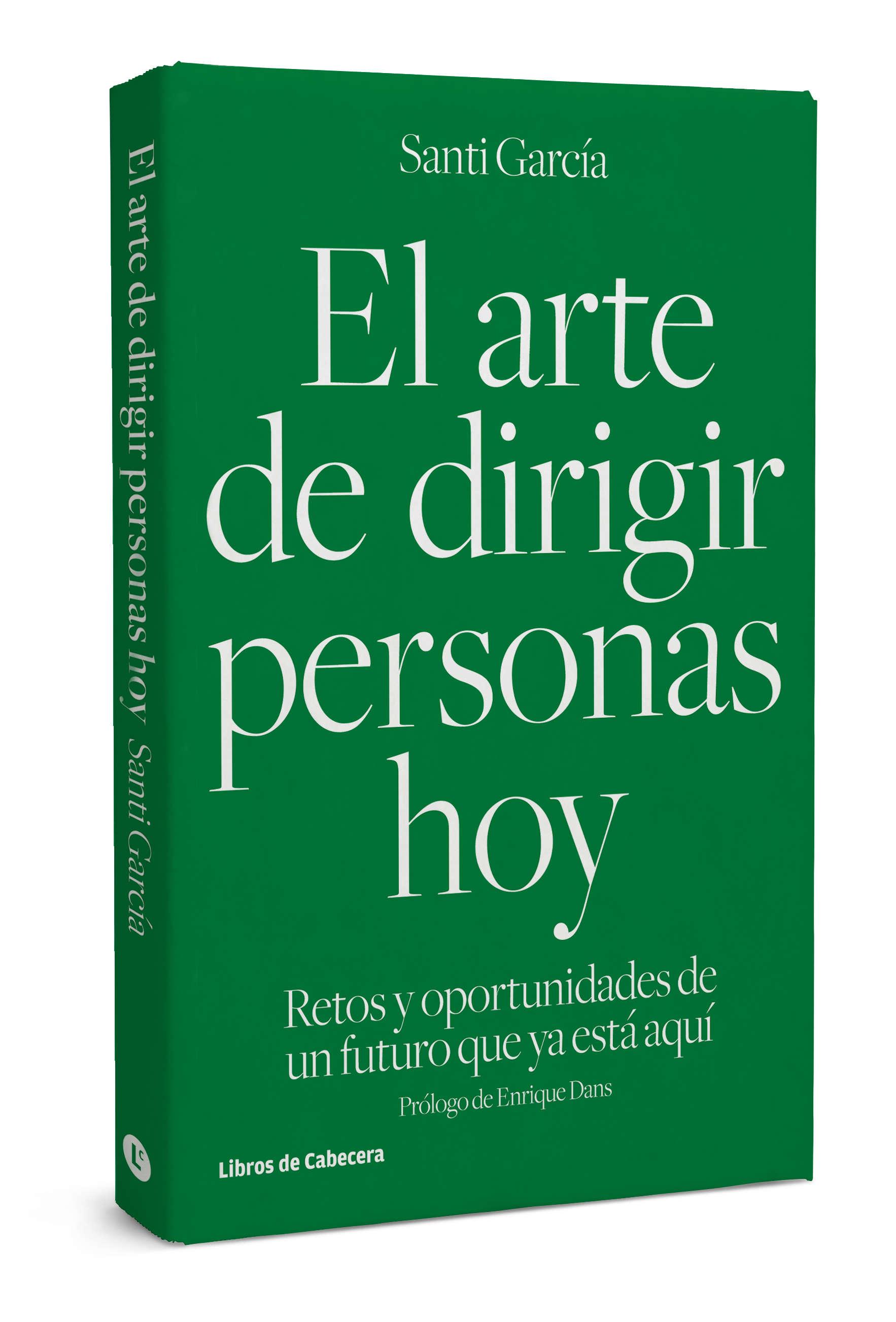 El arte de dirigir personas hoy - Santiago García García