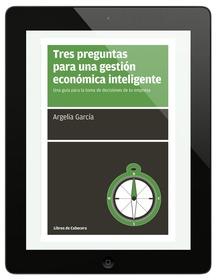 Tres preguntas para una gestión económica inteligente