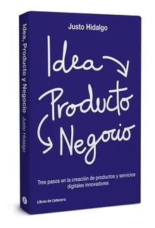 Idea, Producto y Negocio